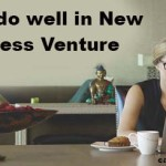 Tips to do well in New Business Venture