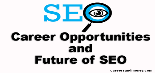 SEO Career Opportunities and Future of SEO - careersandmoney.com