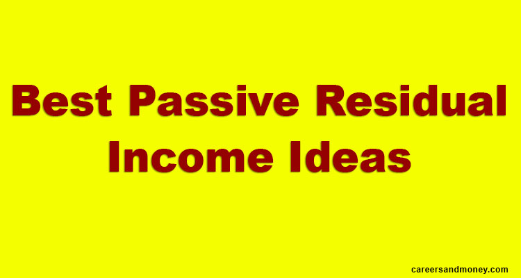 Best Passive Residual Income Ideas