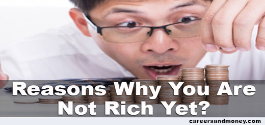 Reasons Why You Are Not Rich Yet