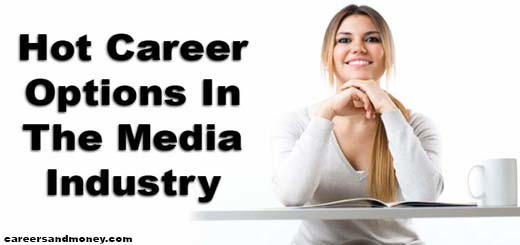 Hot Career Options In Media Industry