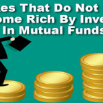 Mistakes That Do Not Let You Become Rich By Investing In Mutual Funds