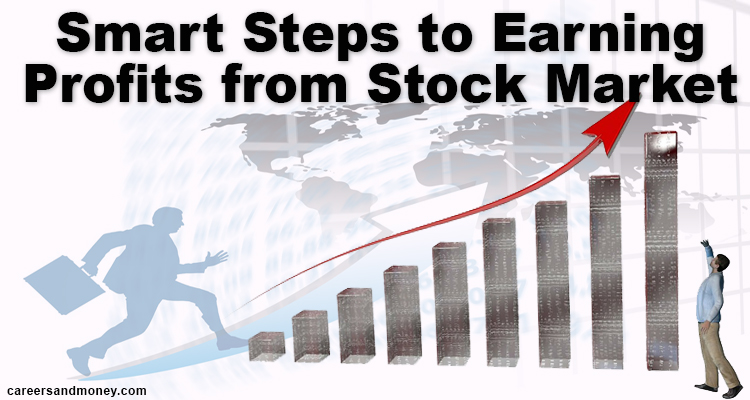 Smart Steps to Earning Profits from Stock Market