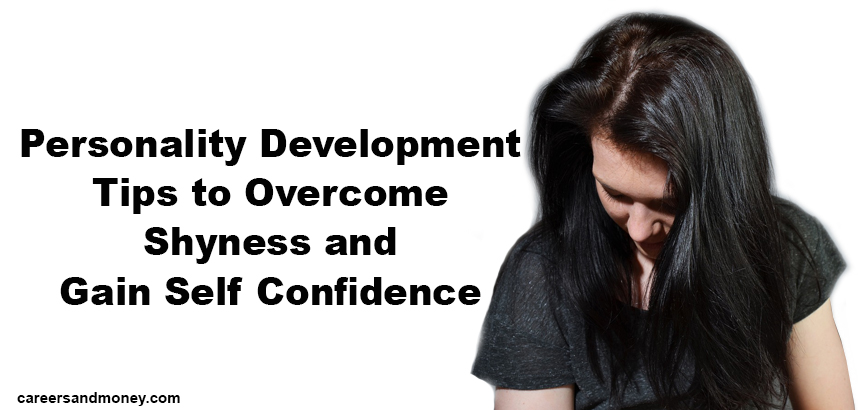 Personality Development Tips To Overcome Shyness And Gain Self Cool Overcome Shyness And Build Your Self Confidence Quotes