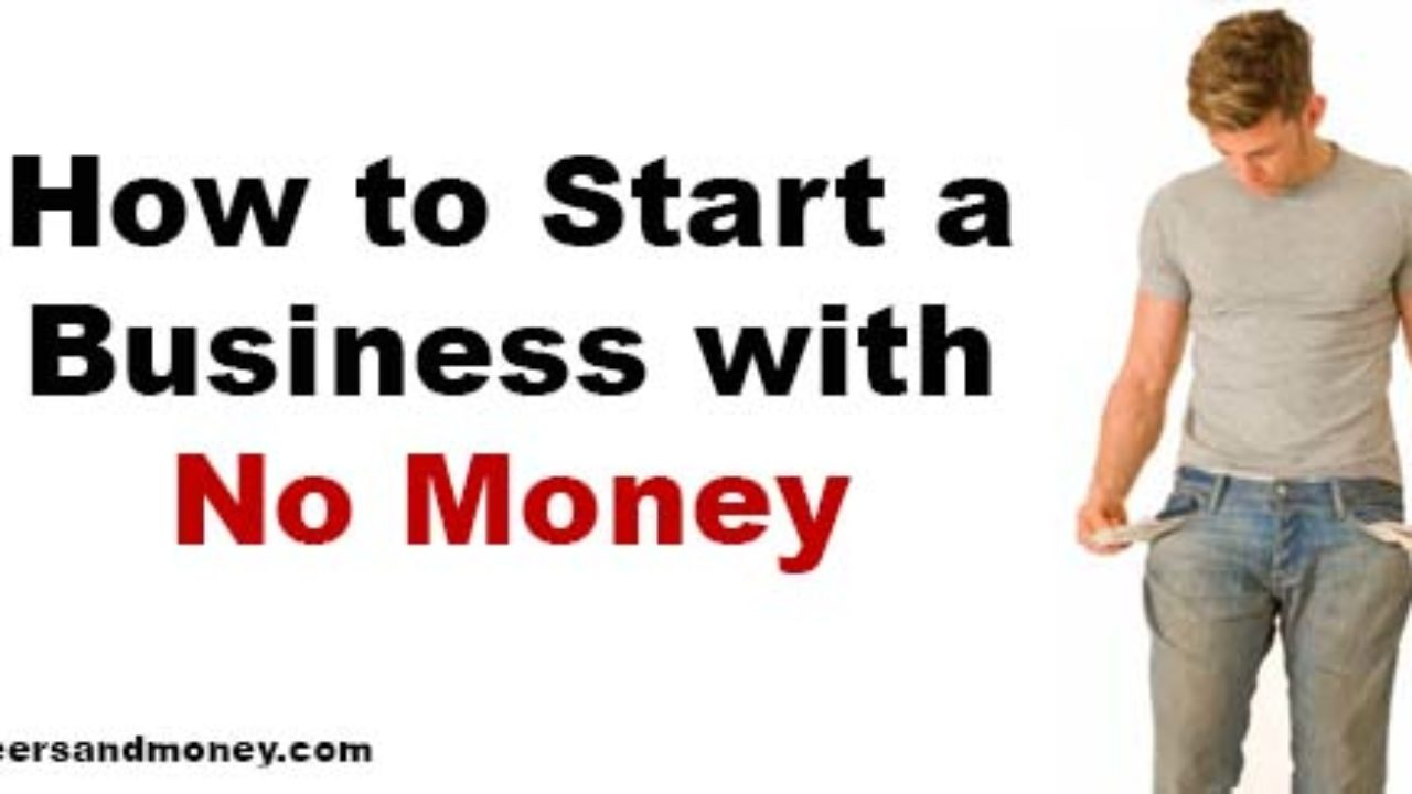 how to start a business with no money without money