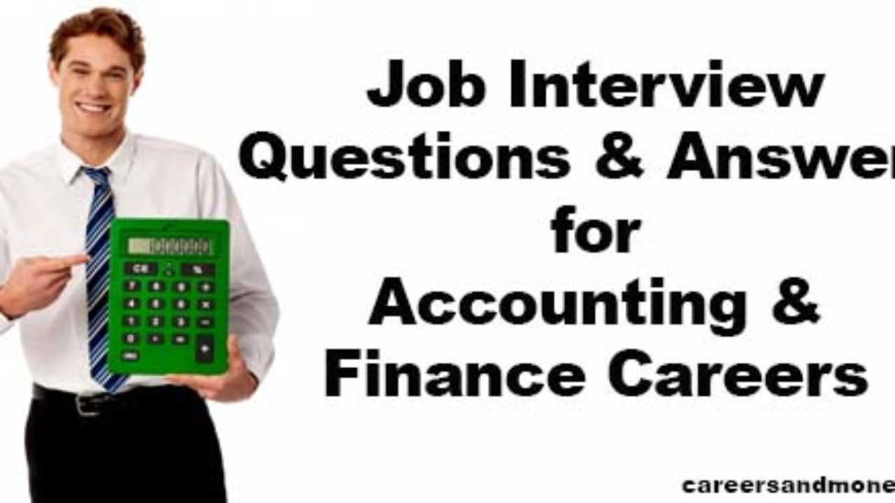 Job Interview Questions And Answers For Accounting And Finance Careers Careersandmoney Com
