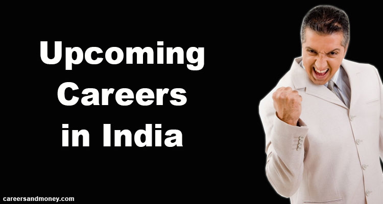 Best Jobs and Upcoming Careers in India