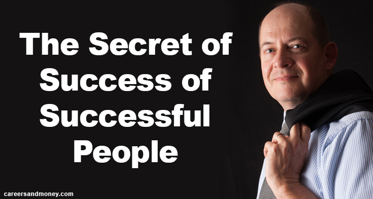 The secret of success of successful people