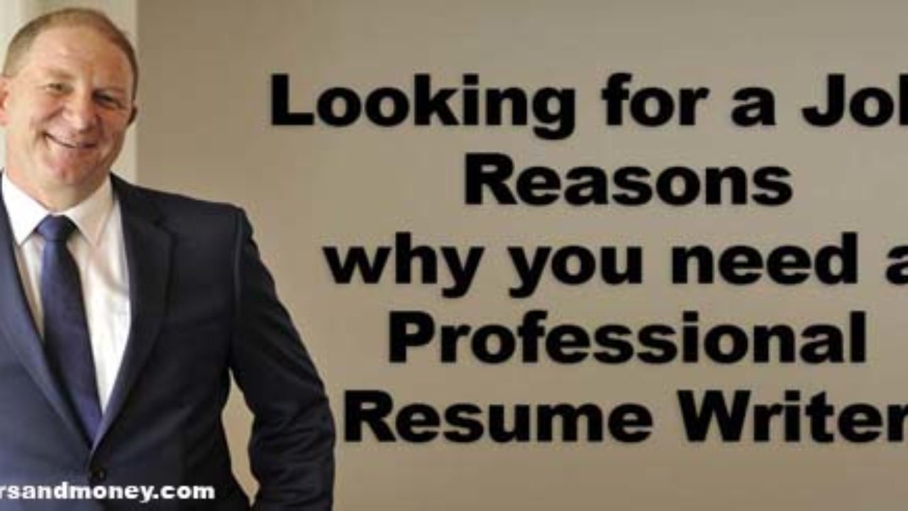 Reasons Why You Need Professional Resume Writer When Looking For