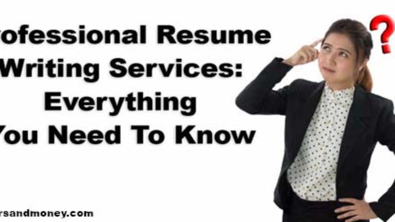 Professional Resume Writing Services And Everything You Need To