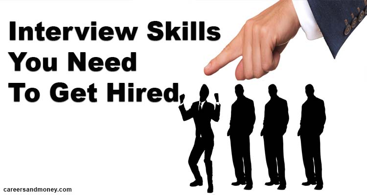 Interview skills you need to get hired