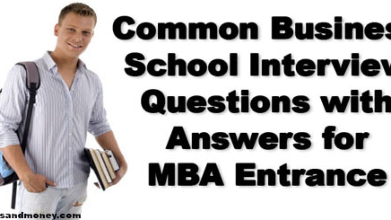 Common Business School Interview Questions with Answers for
