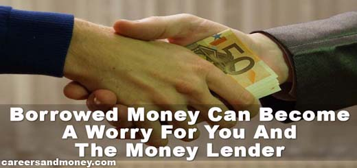 Borrowed Money Can Become A Worry For You And Money Lender