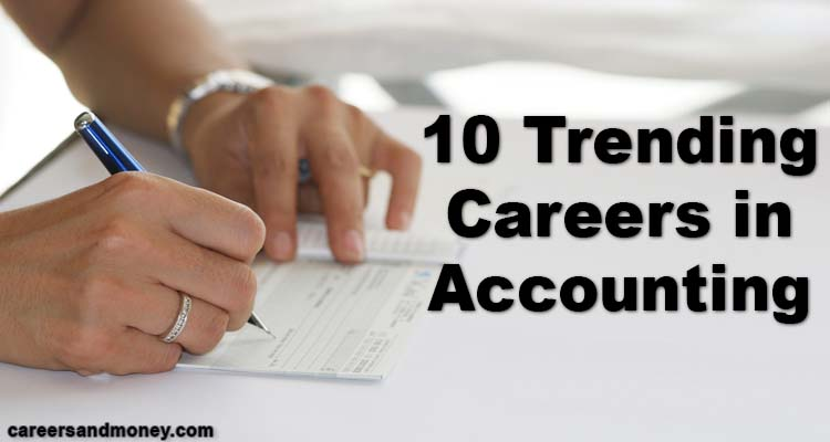 10 Trending Careers in Accounting