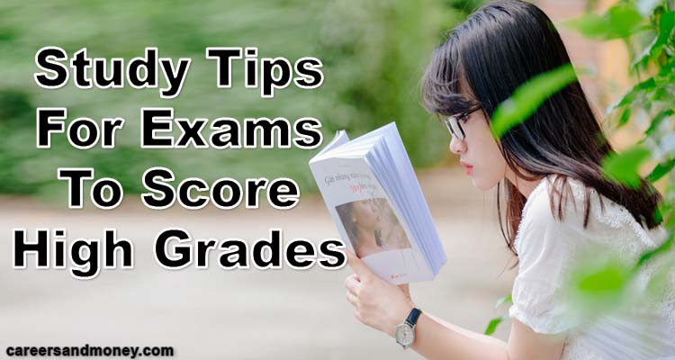 Study Tips For Exams To Score High Grades