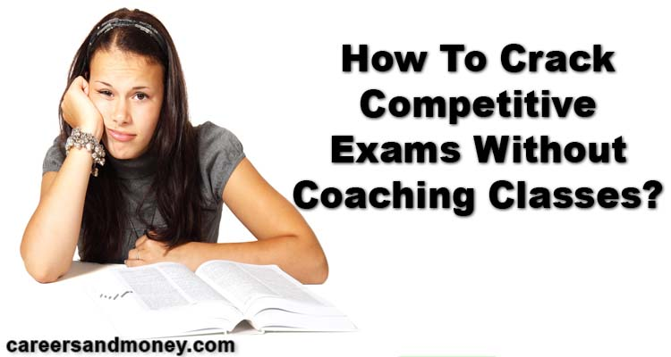 How To Crack Competitive Exams Without Coaching Classes