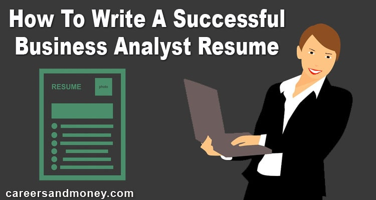 How To Write A Successful Business Analyst Resume