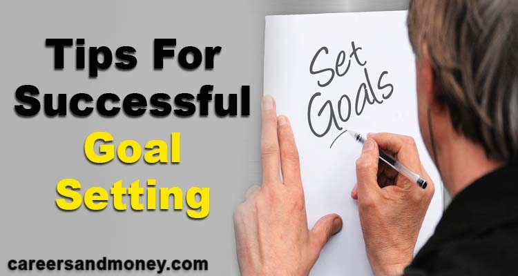 Tips For Successful Goal Setting: Have you sometime thought where would you be in 3 or 5 years' time? In this article we share  5 golden tips for successful goal setting and goal reviews.