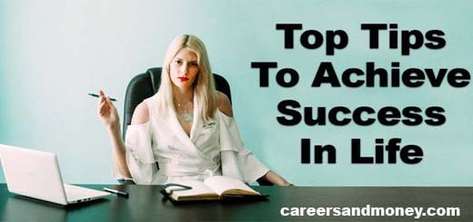 Top Tips To Achieve Success In Life