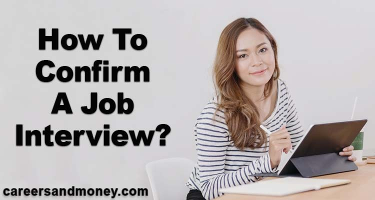It always pays to confirm a job interview. If you are a new or inexperienced job seeker, this article will show you how to confirm a job interview.