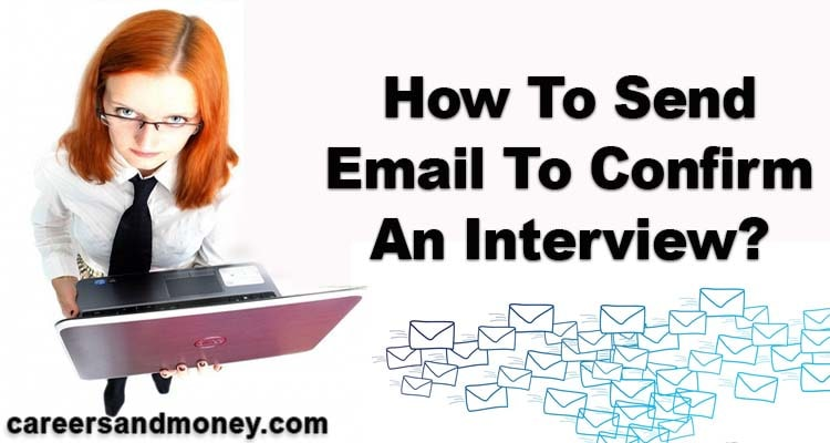 How To Send An Email To Confirm Interview